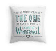 Wonderwall - Oasis - Typography Throw Pillow