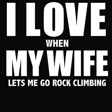 Love my wife when she lets me rock climbing rock climb mountaineer whipped by losttribe