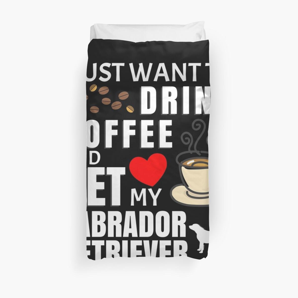 «Solo quiero tomar café y acariciar mi Labrador Retriever - Regalo para el propietario de Labrador Retriever» de dog-gifts