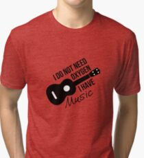 I don't need oxygen, I have music Tri-blend T-Shirt