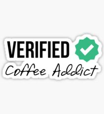 Verified Coffee Addict Sticker
