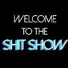 Willkommen in der sh * t Show von aahhbianca