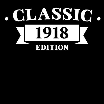 Classic 1918 Birthday Edition by with-care