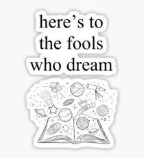Here's to the Fools Who Dream La La Land Quote Sticker
