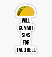 Will commit sins for Taco Bell Sticker