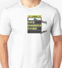 It's hammer time pit board message Unisex T-Shirt