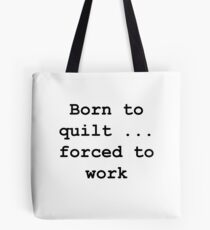 Born to quilt ... Tote Bag