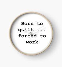 Born to quilt ... Clock
