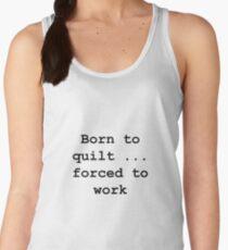 Born to quilt ... Women's Tank Top