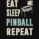 Pinball - Eat Sleep Pinball Repeat by oddduckshirts