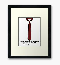 You Call Yourself a Salesman? Framed Print