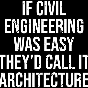 Funny Civil Engineering Easy Architecture T-shirt by zcecmza
