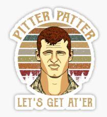 Pitter Patter Let's Get At'er Sticker
