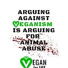Arguing Against VEGANISM is Animal Abuse Graphic Meme by VIDDAtees