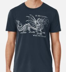 Improv - If this is true White Dragon Men's Premium T-Shirt