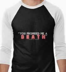 You Promised Me a Death Men's Baseball ¾ T-Shirt