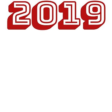 2019 Is My Year T-Shirt and Apparel for New Years Eve Parties and New Years Resolutions  by JollyKRogers