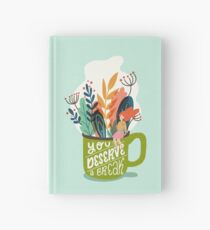 You Deserve A Break Hardcover Journal