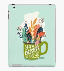 You Deserve A Break iPad Case/Skin