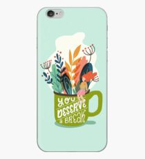 You Deserve A Break iPhone Case