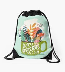 You Deserve A Break Drawstring Bag