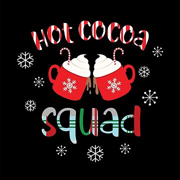 Hot Cocoa Squad by kjanedesigns