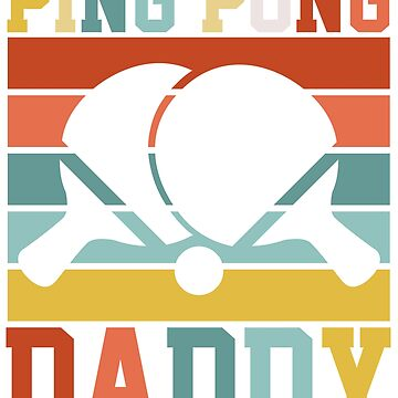 Ping Pong Table Tennis Father by 4tomic