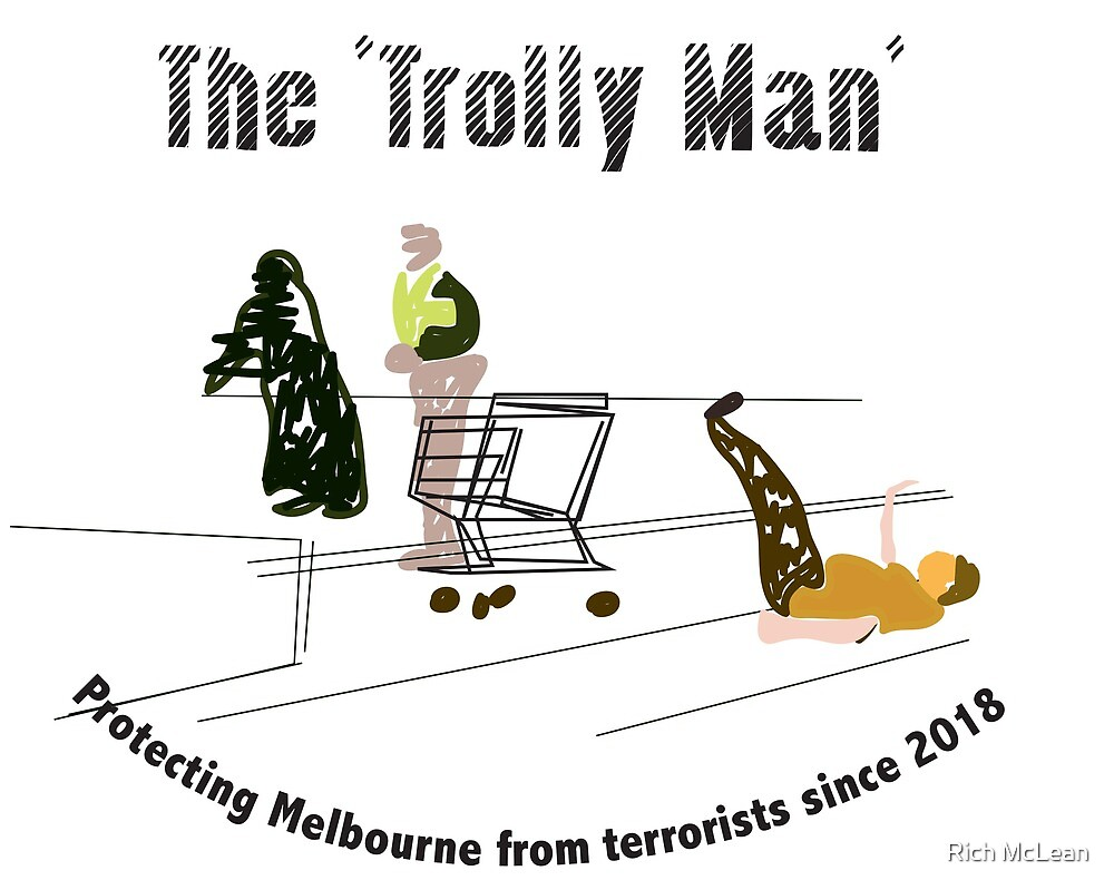The 'Trolley Man', protecting Melbourne from terrorists since 2018 by Rich McLean