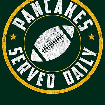Pancakes Served Daily Offensive Lineman by pbng80