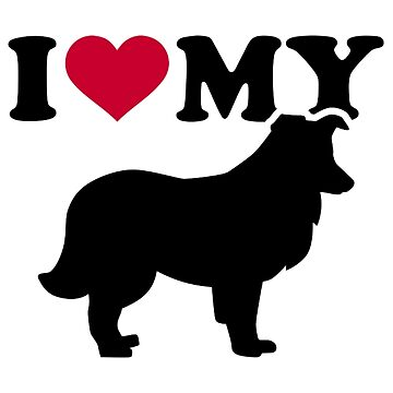 I love my Shetland Sheepdog by Designzz