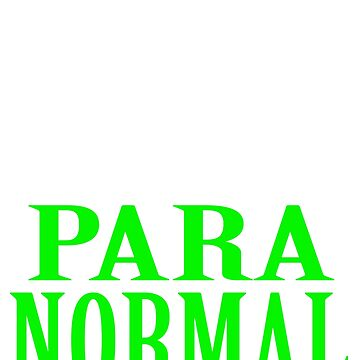 """Why Be Normal When You Can Be A Para Normal"" tee design. Unique and funny tee for this holiday!  by Customdesign200"