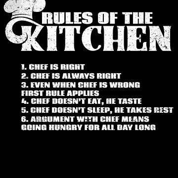 Rules Of The Kitchen Chef Cook Food Humor Joke Eat by kieranight
