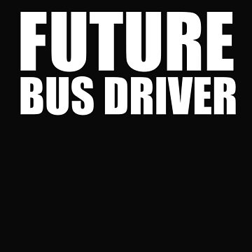 Future Bus Driver High School Graduate Graduation by losttribe