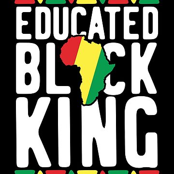 Educated Black King T-Shirt African Pride History Month Gift by 14thFloor
