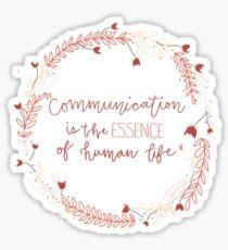 Communication is the Essence Sticker