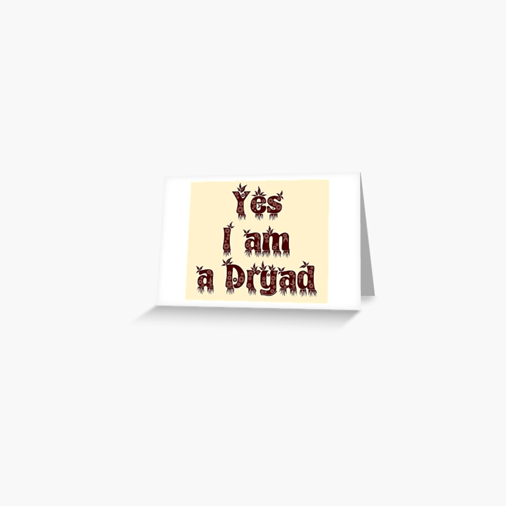 Greek Mythology Gift - Yes I am a Dryad - Greek Myths fan Greeting Card