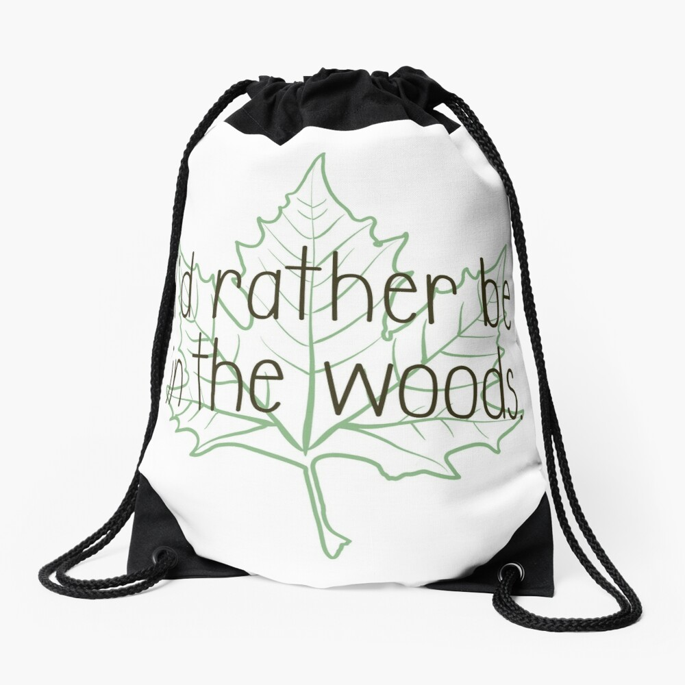 I'd rather be in the woods Drawstring Bag