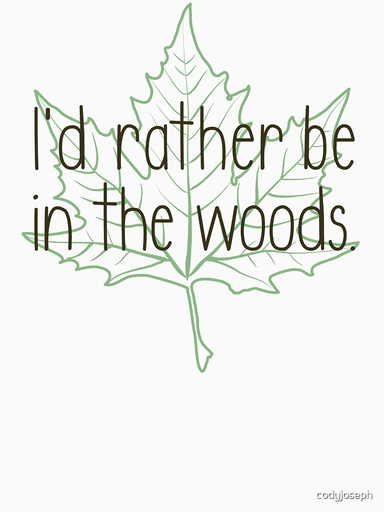 I'd rather be in the woods by codyjoseph