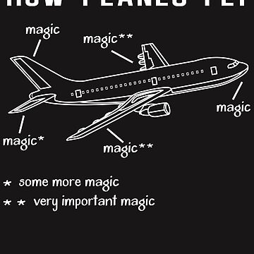 How Planes Fly T-Shirt, Airplane Flying Pilot Tshirt Gift by Jakaria