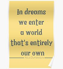 In Dreams We Enter A World That's Entirely Our Own Poster