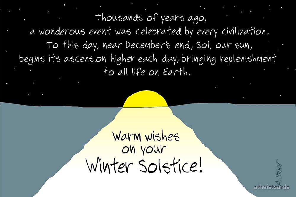 Warm Wishes on Your Winter Solstice! by atheistcards