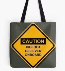 Caution Bigfoot Believer Onboard Tote Bag