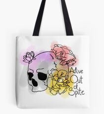 Alive Out of Spite Tote Bag