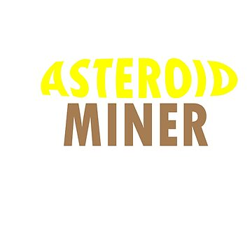 I'm an asteriod miner by Faba188