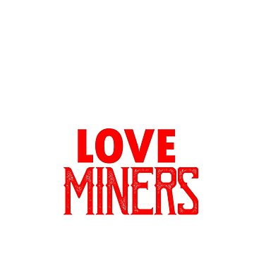 Keep calm and love miner by Faba188