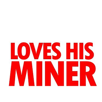 This girl loves her miner by Faba188