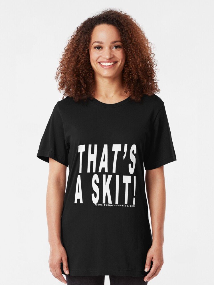 Alternate view of That's A Skit! Slim Fit T-Shirt