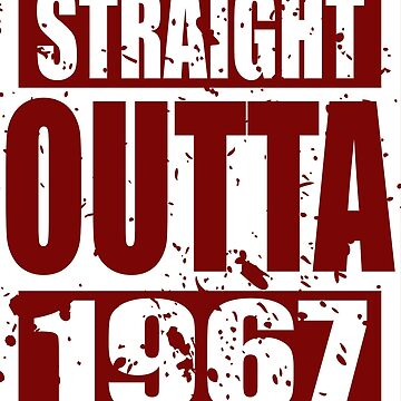 Straight Outta 1967 TShirt by andalit