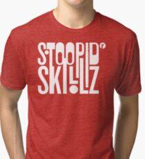 Stoopid Skillz Tri-blend T-Shirt