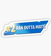 Victory Royale - Ran Outta Mats Sticker
